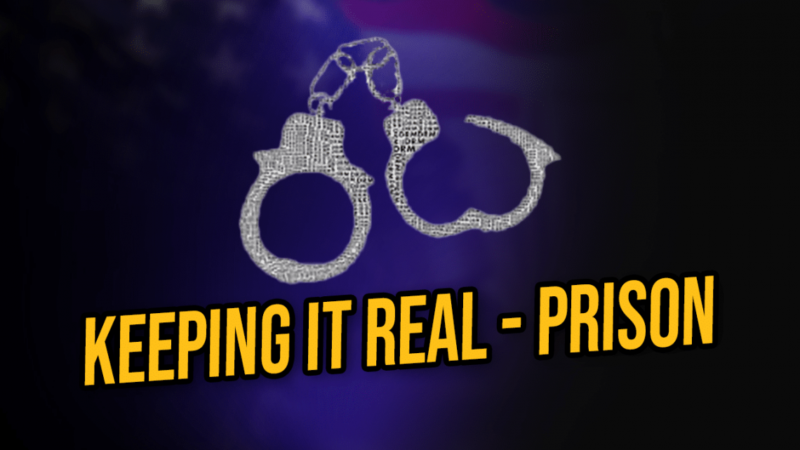 Keep it real prison